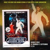 Vendredi 13 septembre 2013 à 21h00, dans les cinémas GaumontPathé : La Fièvre du samedi soir