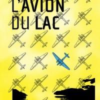 samedi 12 octobre à 15h20,  sur France 3 Rhône-Alpes Auvergne :  L'avion du lac