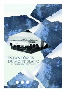Les fantômes du Mont-Blanc DOCUMENTAIRE 2016